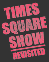 Times Square Show Revisited